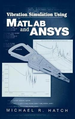 Vibration Simulation Using MATLAB and Ansys - Hatch, Michael R