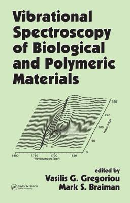 Vibrational Spectroscopy of Biological and Polymeric Materials - Gregoriou, Vasilis G (Editor)