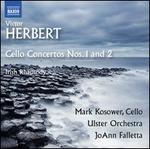 Victor Herbert: Cello Concertos Nos. 1 and 2; Irish Rhapsody