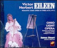 Victor Herbert: Eileen - Alan Payne (vocals); Boyd Mackus (vocals); Buck Hujabre (vocals); Caroline Taylor (vocals); Cassandra Norville (vocals);...