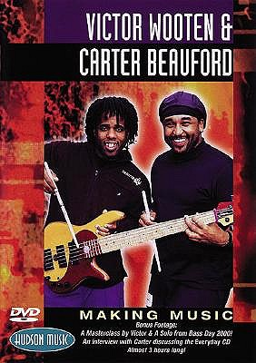 Victor Wooten and Carter Beauford - Making Music - Hal Leonard Publishing Corporation (Creator), and Fleck, Bela, and Coffin, Jeff