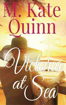 Victoria at Sea - Quinn, M Kate