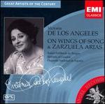 Victoria De Los Angeles: On Wings of Song & Zarzuela Arias