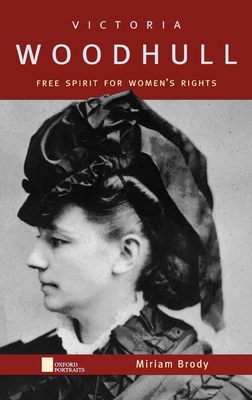 Victoria Woodhull: Free Spirit for Women's Rights - Brody, Miriam
