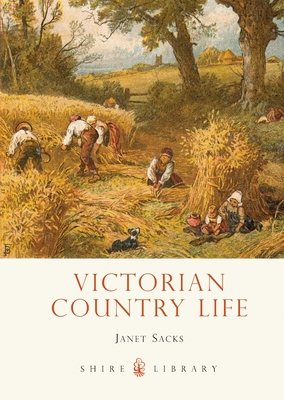 Victorian Country Life - Sacks, Janet