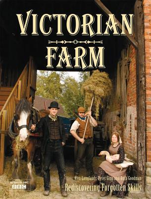 Victorian Farm: Rediscovering Forgotten Skills - Langlands, Alex, and Ginn, Peter, and Goodman, Ruth