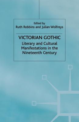 Victorian Gothic - Wolfreys, J (Editor)