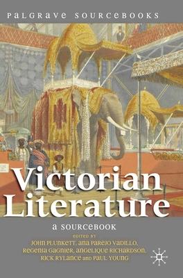 Victorian Literature: A Sourcebook - Plunkett, John, and Vadillo, Ana Parejo, and Gagnier, Regenia