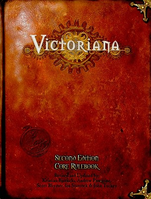 Victoriana: Core Rulebook - Bjorkelo, Kristian (Revised by), and Peregrine, Andrew (Revised by), and Rhymer, Scott (Revised by)
