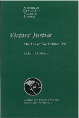 Victors' Justice: The Tokyo War Crimes Trial - Minear, Richard
