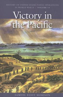 Victory in the Pacific: Victory in the Pacific, 1945 v. 14: 1945 - Morison, Samuel Eliot, and Frank, Richard B.