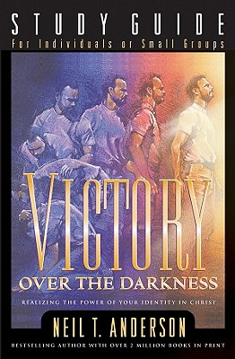 Victory Over the Darkness Study Guide - Anderson, Neil T, Mr.
