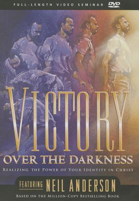 Victory Over the Darkness - Anderson, Neil T, Dr.