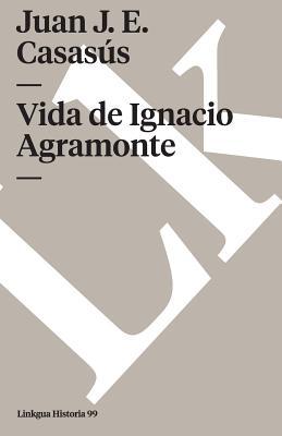 Vida de Ignacio Agramonte - Casasus, Juan J E