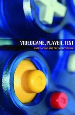 Videogame, Player, Text - Atkins, Barry (Editor)