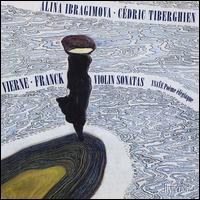 Vierne, Franck: Violin Sonatas; Ysaÿe: Poème élégiaque - Alina Ibragimova (violin); Cédric Tiberghien (piano)