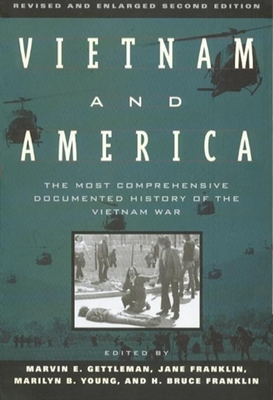 Vietnam and America: The Most Comprehensive Documented History of the Vietnam War - Gettleman, Marvin E (Editor), and Franklin, Jane (Editor), and Young, Marilyn B (Editor)
