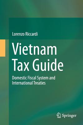Vietnam Tax Guide: Domestic Fiscal System and International Treaties - Riccardi, Lorenzo