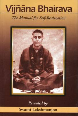 Vijnana Bhairaba: Manual for Self Realization - Hughes, John (Editor)
