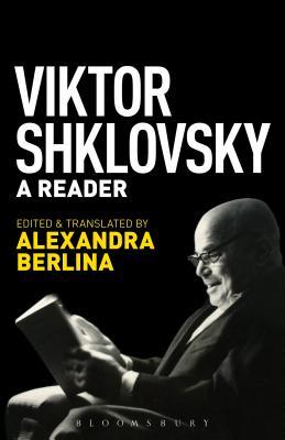 Viktor Shklovsky: A Reader - Shklovsky, Viktor