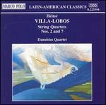Villa-Lobos: String Quartets Nos. 2 & 7