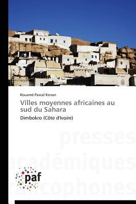 Villes Moyennes Africaines Au Sud Du Sahara - Konan-K