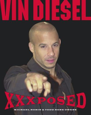 Vin Deisel Xxxposed - Robin, Michael, and Owens, Todd Rone