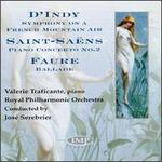 Vincent D'Indy: Symphony, Op.25/Faure: Ballade, Op.19/Saint-Saëns: Concerto, Op.22 - Valerie Traficante (piano); Royal Philharmonic Orchestra; José Serebrier (conductor)