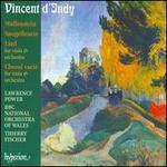 Vincent d'Indy: Wallenstein; Saugerfleurle; Lied; Choral varié