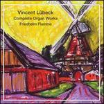 Vincent Lübeck: Complete Organ Works