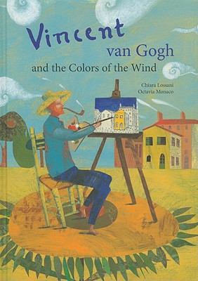 Vincent Van Gogh and the Colors of the Wind - Lossani, Chiara