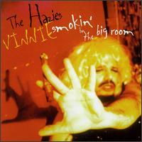 Vinnie Smoking in the Big Room - The Hazies