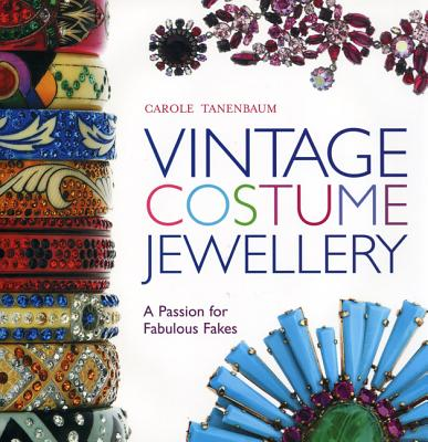 Vintage Costume Jewellery: A Passion for Fabulous Fakes - Tanenbaum, Carole