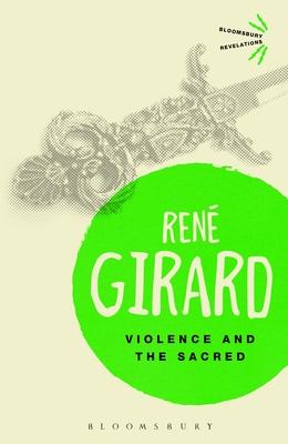 Violence and the Sacred - Girard, Rene, Dr.