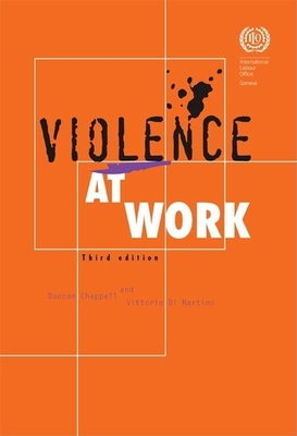 Violence at Work - Chappell, Duncan, and Di Martino, Vittorio