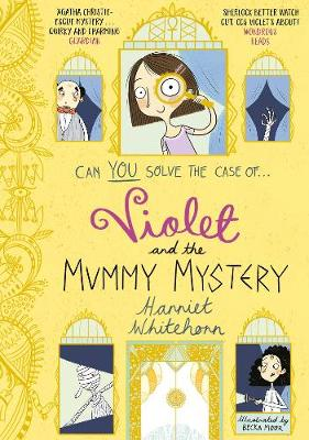 Violet and the Mummy Mystery - Whitehorn, Harriet