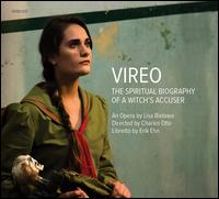 Vireo: The Spiritual Biography of a Witch's Accuser - Alarm Will Sound; Amateur Music Network; American Contemporary Music Ensemble; Bridget Kibbey (harp); Deborah Voigt (vocals);...