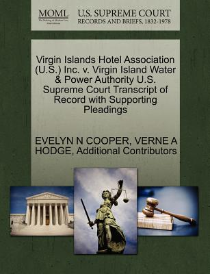 Virgin Islands Hotel Association (U.S.) Inc. V. Virgin Island Water & Power Authority U.S. Supreme Court Transcript of Record with Supporting Pleadings - Cooper, Evelyn N, and Hodge, Verne A, and Additional Contributors