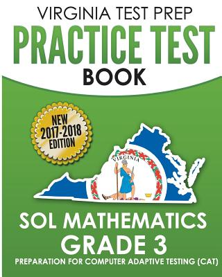 Virginia Test Prep Practice Test Book Sol Mathematics Grade 3: Includes Four Complete Sol Mathematics Practice Tests - Test Master Press Virginia