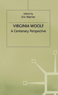 Virginia Woolf: A Centenary Perspective - Warner, Eric (Editor)