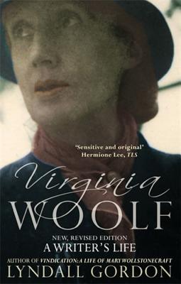 Virginia Woolf: A Writer's Life - Gordon, Lyndall