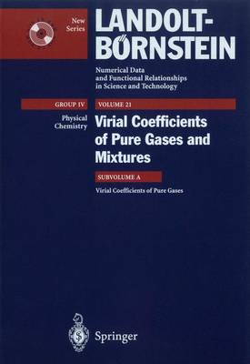 Virial Coefficients of Pure Gases - Frenkel, M (Editor), and Dymond, J H (Contributions by), and Marsh, K N (Contributions by)