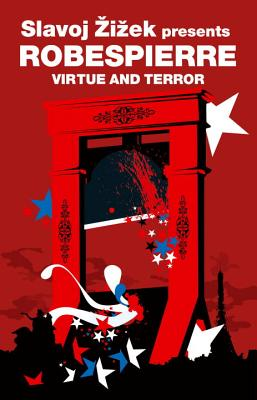 Virtue and Terror - Robespierre, Maximilien, and Ducange, Jean (Editor), and Howe, John (Translated by)
