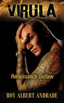 Virula: Renaissance Outlaw - Andrade, Roy Albert