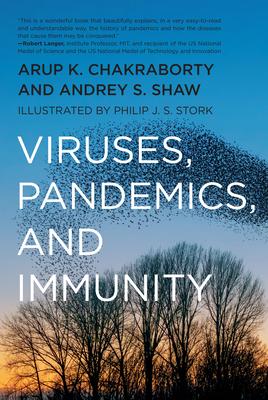 Viruses, Pandemics, and Immunity - Chakraborty, Arup K, and Shaw, Andrey
