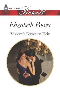 Visconti's Forgotten Heir - Power, Elizabeth