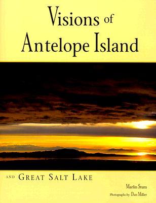 Visions of Antelope Island and Great Salt Lake - Stum, Marlin