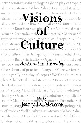 Visions of Culture: An Annotated Reader - Moore, Jerry D (Editor)