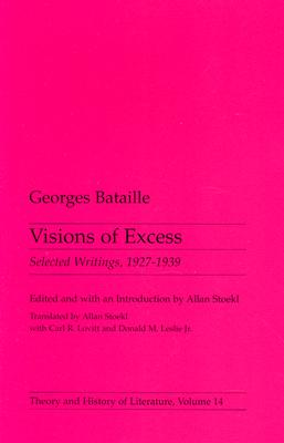 Visions of Excess - Bataille, Georges