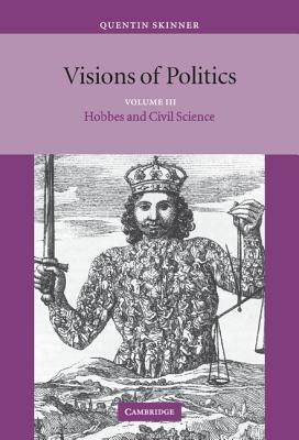 Visions of Politics - Skinner, Quentin